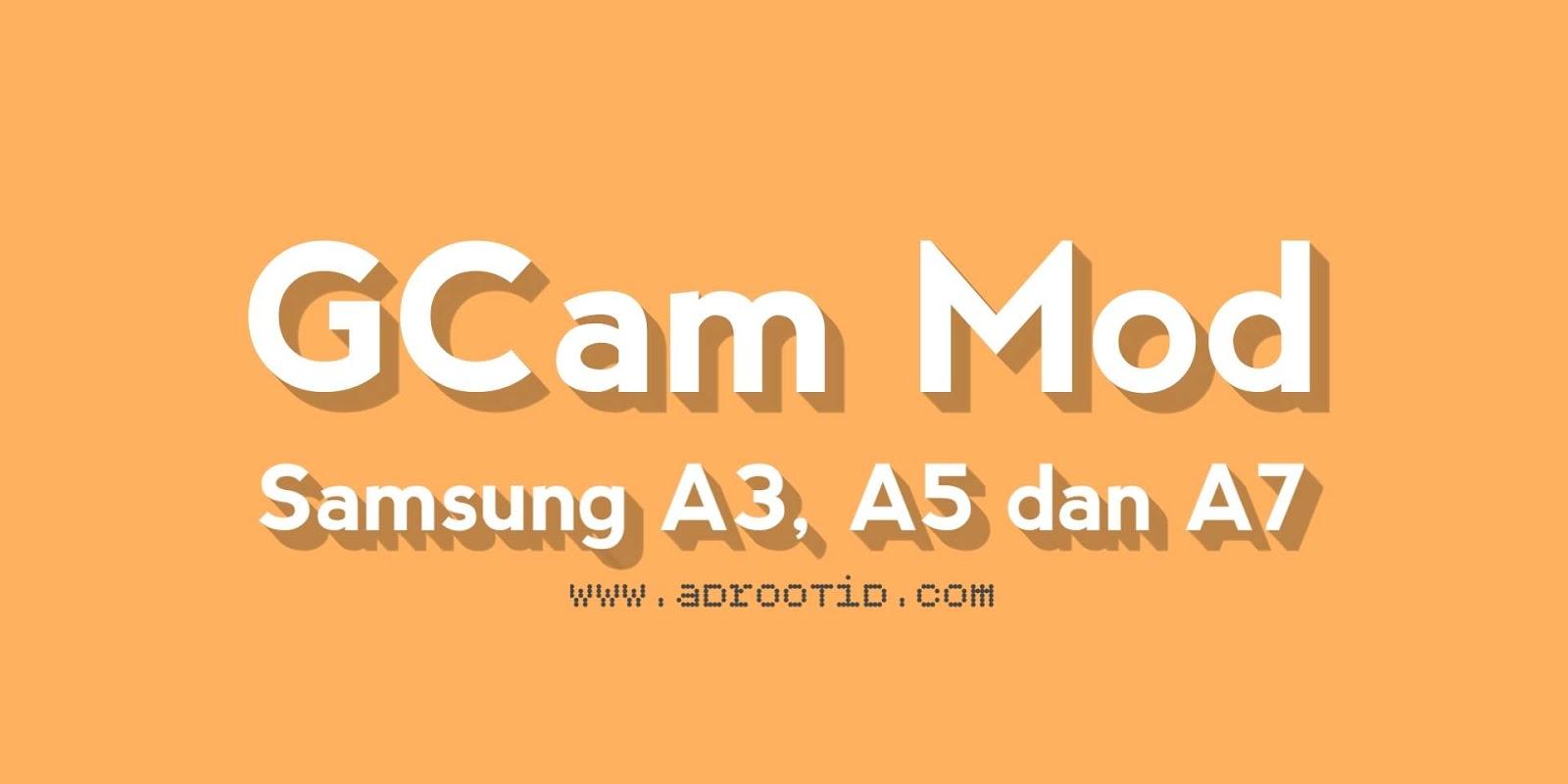 Gcam mod untuk samsung A3 A5 A7