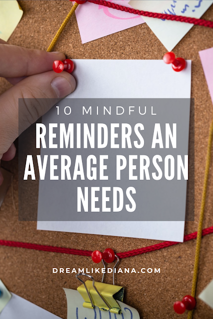 10 mindful reminders an average person needs pin