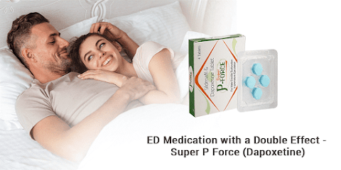 PE Medication with a Double Effect - Super P Force (Dapoxetine)