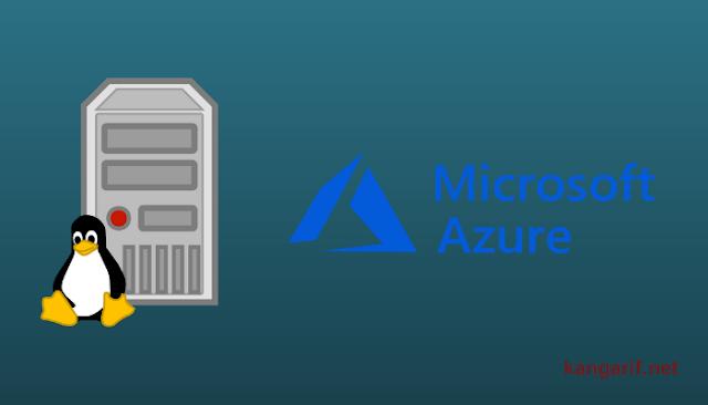 Cara Membuat VPS Linux di Microsoft Azure