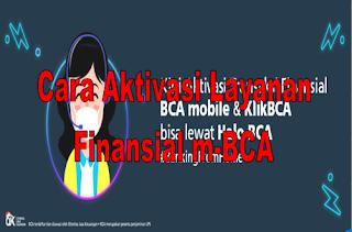 Cara Aktivasi Layanan Finansial m-BCA Online 2020