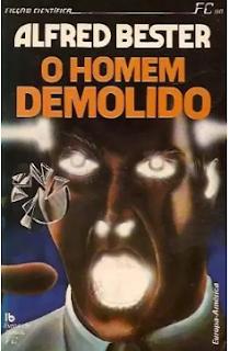 O HOMEM DEMOLIDO - Alfred Bester