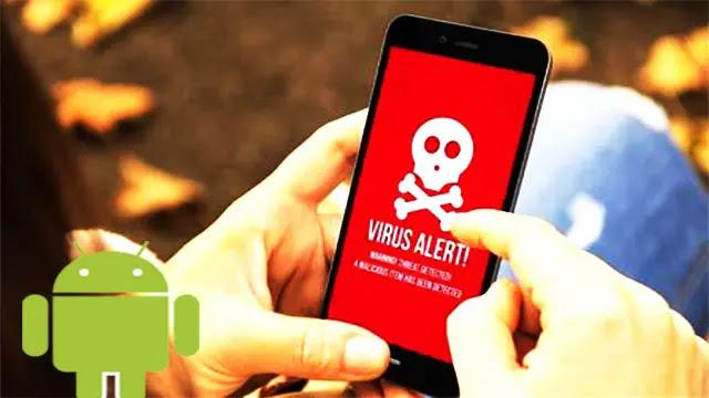 فيروس جديد يصيب هواتف اندرويد... قم بحذف هذه التطبيقات فوراً