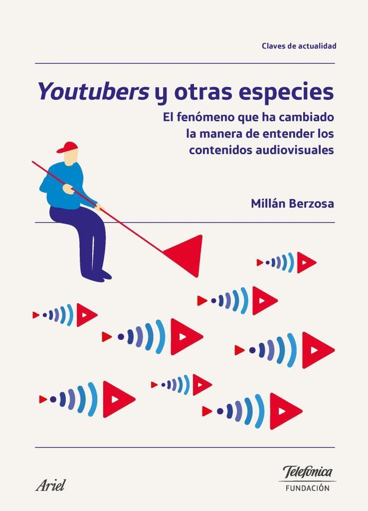 Youtubers y otras especies – Millán Berzosa