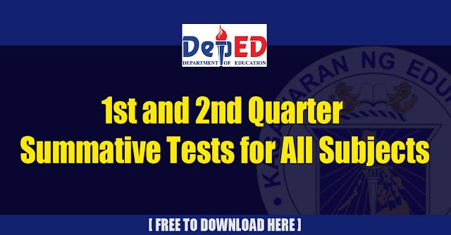 1st and 2nd Quarter Summative Tests for All Subjects  Free Download