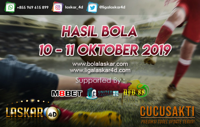 HASIL BOLA TANGGAL 10 – 11 Oktober 2019