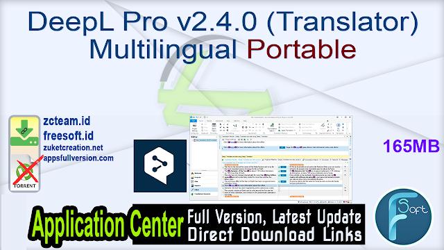 DeepL Pro v2.4.0 (Translator) Multilingual Portable_ ZcTeam.id