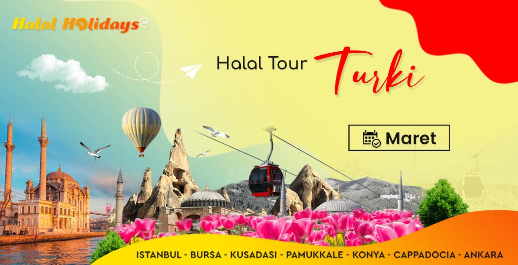 Paket Wisata Halal Turki jadwal bulan maret 2022