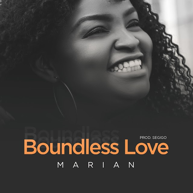 NEW MUSIC: BOUNDLESS LOVE BY MARIAN |@MIMIOFDMOSTHIGH