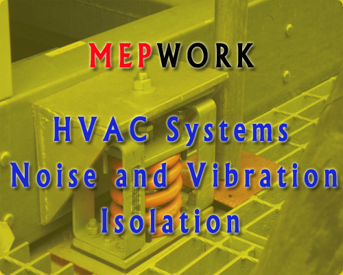 Download two books for Sound, Noise and Vibration Isolation for HVAC Systems - PDF