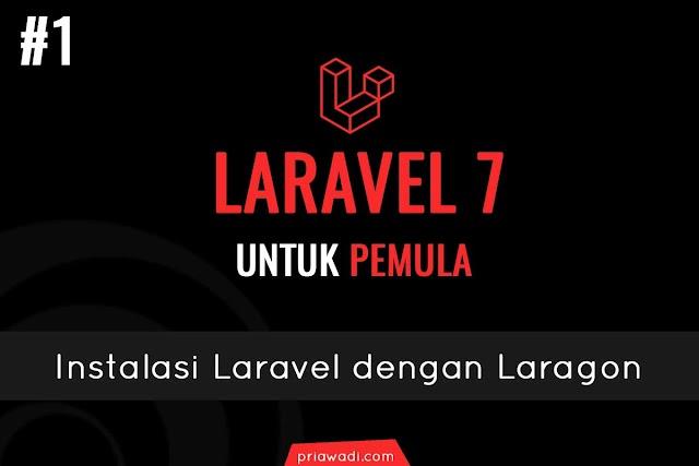 Cara cepat Instalasi Laravel 7 dengan Laragon | Tutorial Laravel