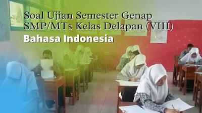 Soal Ujian Sekolah SMP Kelas 8 Bahasa Indonesia Semester Genap 2021