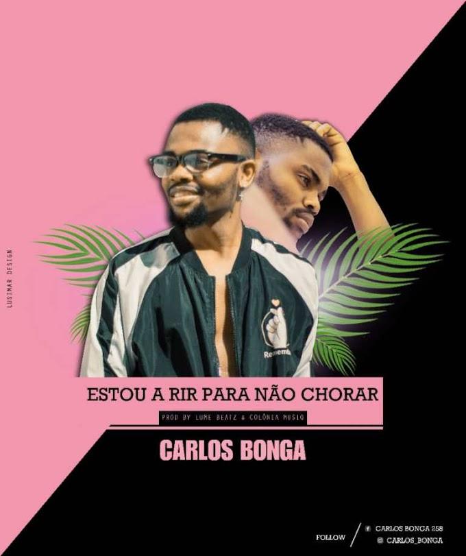 Carlos Bonga – Estou A Rir Para Não Chorar  (DOWNLOAD MP3)
