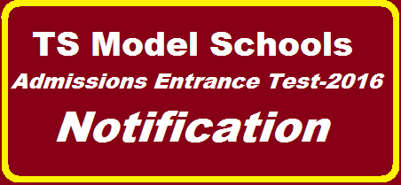 TS/Telangana Model Schools Admissions in to  VI class for the Academic Year 2016 - 17 notification and guidelines.RC.550 Telangana State Model Schools - Admissions to class VI for the Academic Year 2016 - 17 in 182 Model Schools notification and guidelines .Government Of Telangana School Education Department  Office Of The Director Of School Education And Ex-Officio Project Director. Model Schools Telangana, Hyderabad RC.No: 550/B1/MS/TS/2013-15, date: 06-02-2016 School Education - Telangana State Model Schools - Admissions to class VI for the Academic Year 2016 - 17 in 182 Model Schools - Issuing of notification and guidelines - Orders issued   http://www.tsteachers.in/2016/02/rc-550-ts-model-school-admissions-entrance-test-notification-2016.html