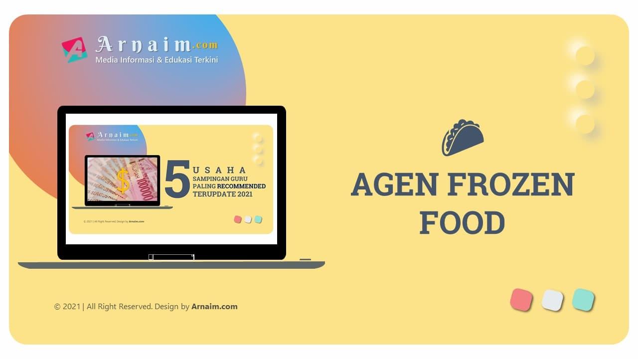 Agen frozen Food -  ARNAIM.COM - 5 Usaha Sampingan Guru Paling Recommended Terupdate 2021