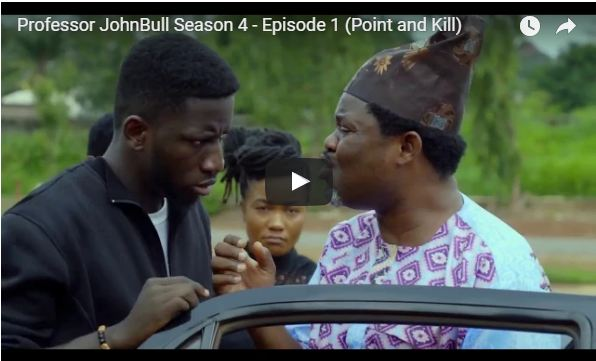 "Professor JohnBull Season 4, Episode 1 - ""Point and Kill"" [Watch + Download Movie]"