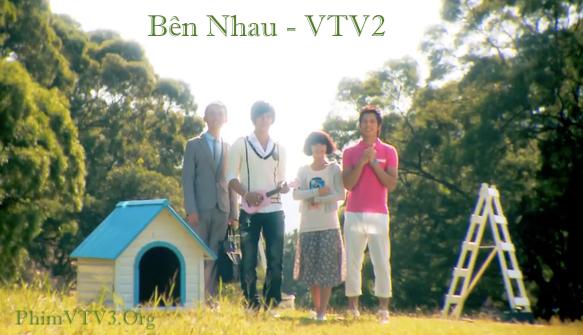 Bên Nhau VTV2 - Phim Đài Loan