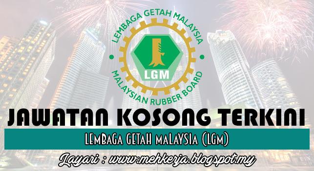 Jawatan Kosong Terkini 2016 di Lembaga Getah Malaysia (LGM)