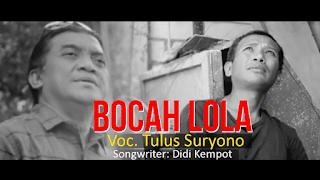 Lirik Lagu Bocah Lola - Tulus Suryono (Didi Kempot)