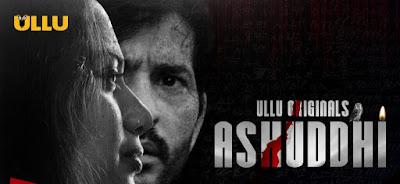 ashuddhi ullu web series