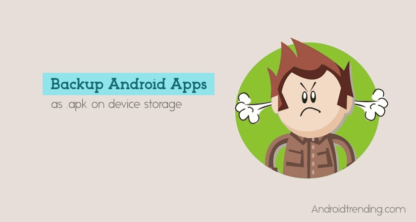 How to Backup Android apps as apk file on device storage