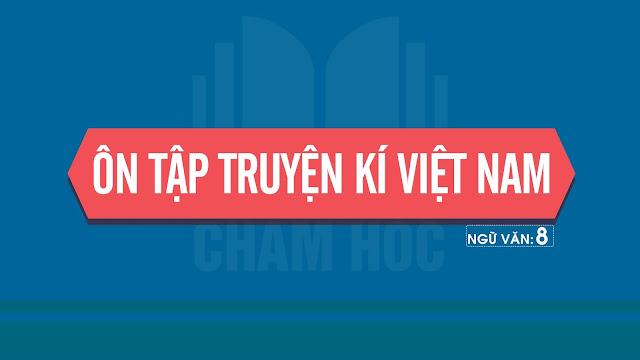 Ôn tập truyện kí Việt Nam