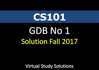 CS101 GDB No 1 Solution Fall 2017