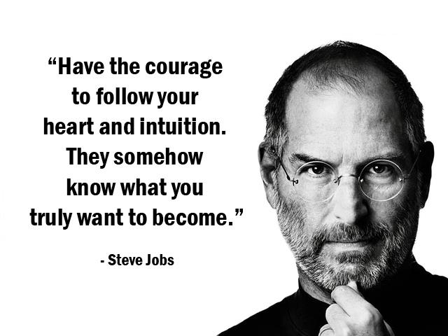 steve jobs have the courage quote