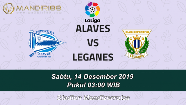 Prediksi Alaves Vs Leganes, Sabtu 14 Desember 2019 Pukul 03.00 WIB