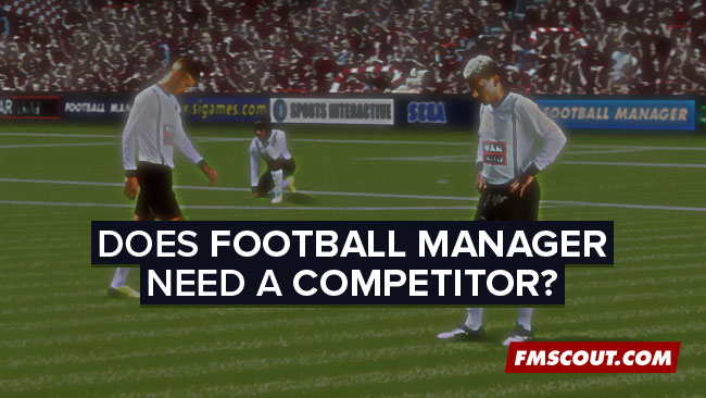 Does Football Manager need a competitor?