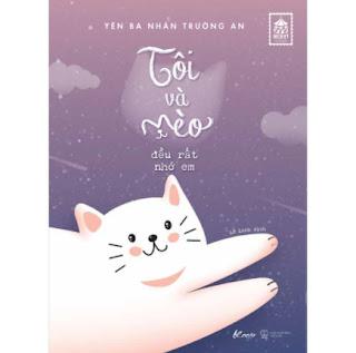 Tôi Và Mèo Đều Rất Nhớ Em  ebook PDF EPUB AWZ3 PRC MOBI