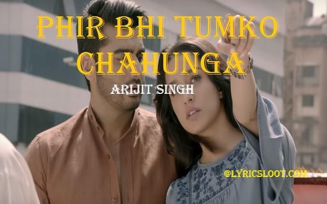 Phir Bhi Tumko Chaahunga Lyrics-Arijit Singh