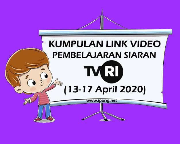 Kumpulan Link Video Pembelajaran TVRI Untuk PAUD, SD, SMP, SMA, Parenting (13-17 April 2020)