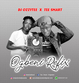 [Music] Dj Ozzytee Ft Tee Smart - Ogbeni Refix
