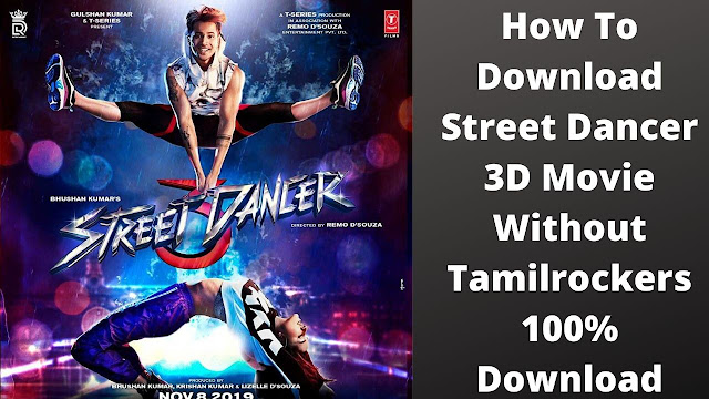 Some pirated websites like TamilRockers had been leaked the street dance 3D movie
