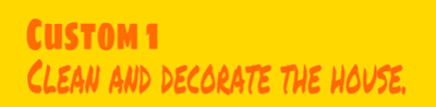 Clean and decorate the house