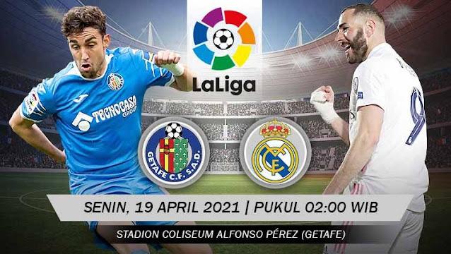 Prediksi Getafe Vs Real Madrid 19 April 2021