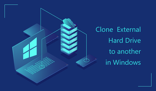 clone external hard drive to another in Windows