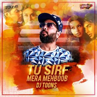 Tu Sirf Mera Mehboob (Remix) - DJ Toons [NewDjsWorld.Com]