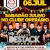06/07 tem bailão com a Banda DESTACK no Operário em Laranjeiras