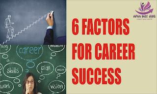 6 FACTORS FOR CAREER SUCCESS