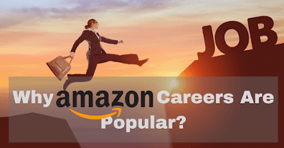 Why Amazon Careers Are Popular?