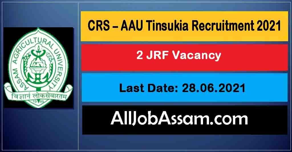 CRS – AAU Tinsukia Recruitment 2021
