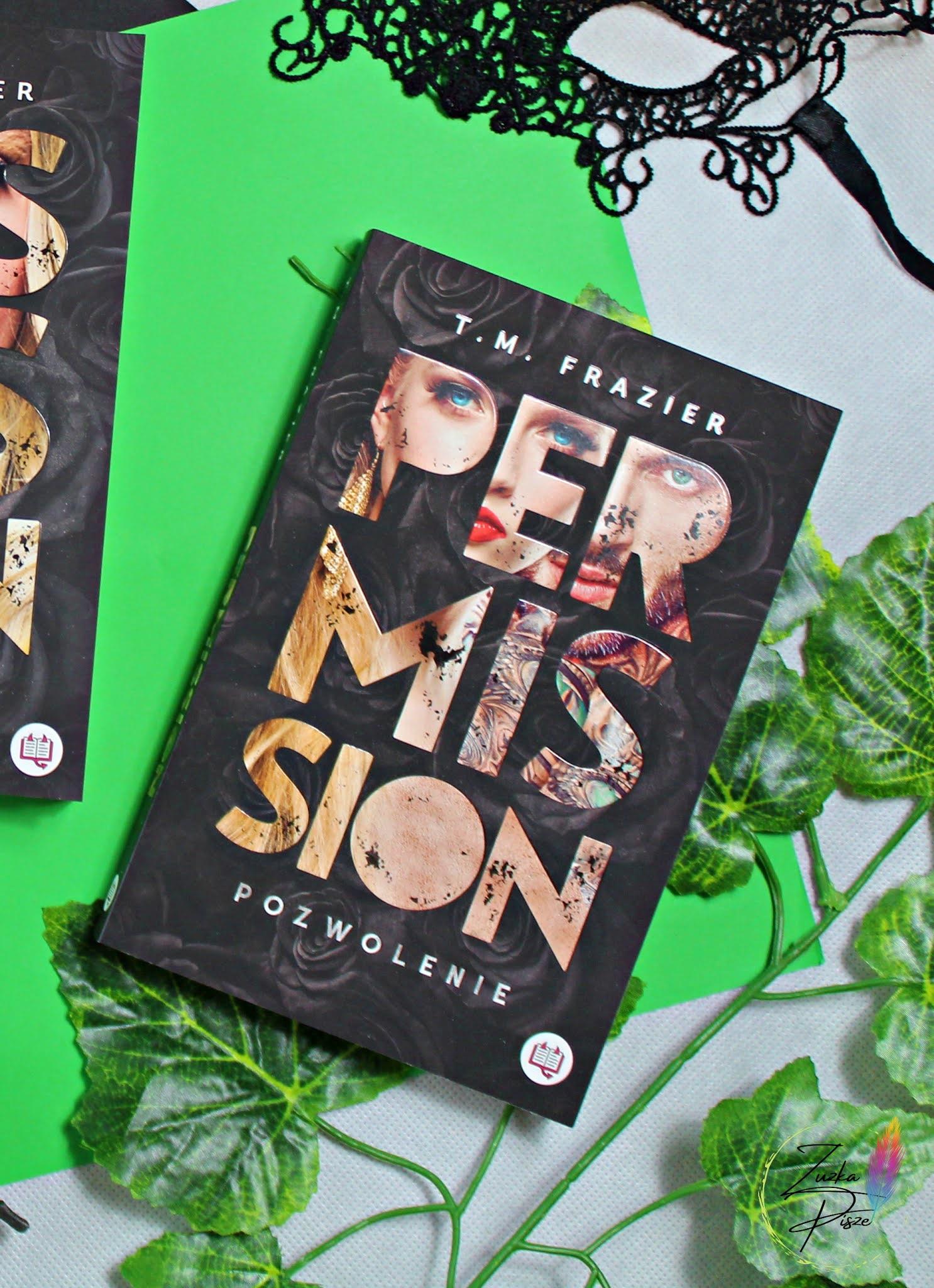"""T. M. Frazier """"Permission. Pozwolenie"""" - recenzja książki"""
