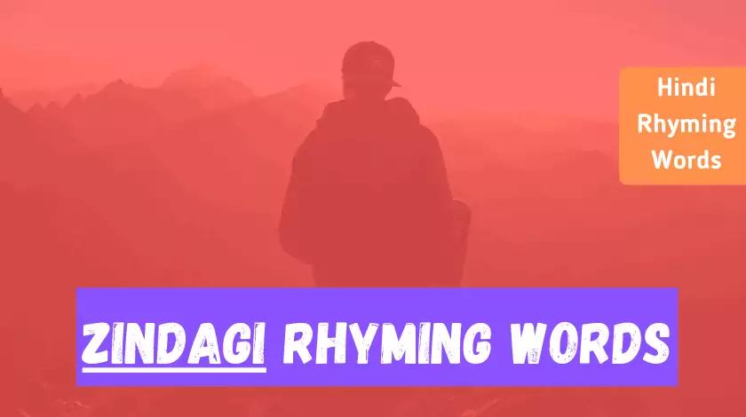 Zindagi Rhyming Words