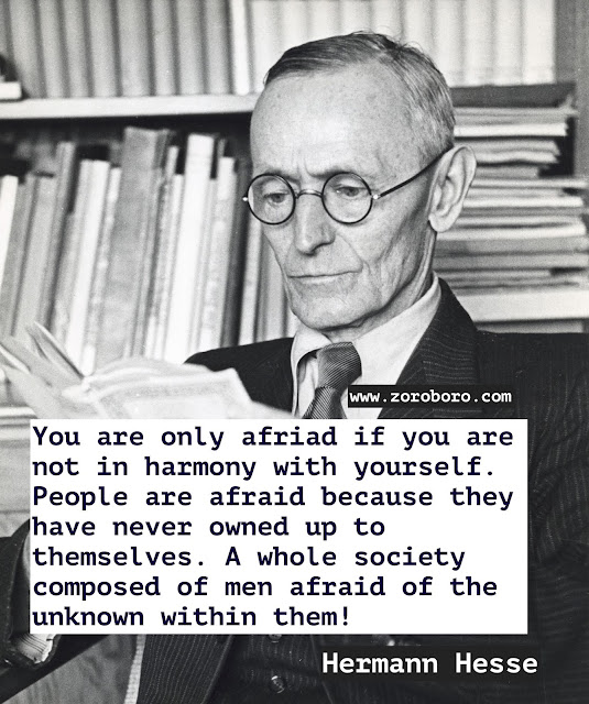 Hermann Hesse Quotes. Hermann Hesse Demian/Siddhartha Quotes. Dreams Quotes, Heart Quotes, Life Quotes, Pleasure Quotes, Soul Quotes, Suffering Quotes. Hermann Hesse Books Quotes