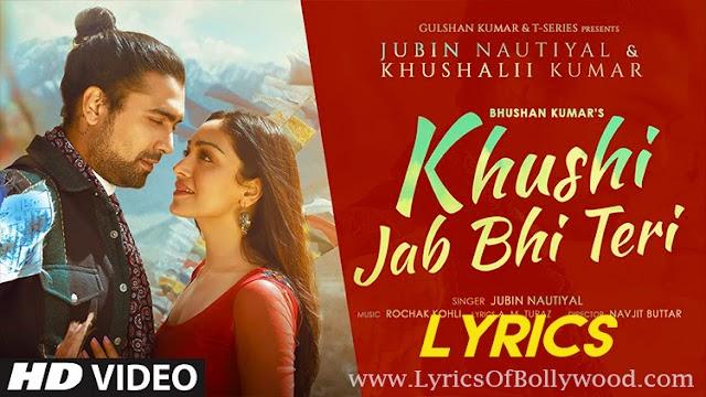 Khushi Jab Bhi Teri Song Lyrics | Jubin Nautiyal, Khushalii Kumar | Rochak Kohli, A m Turaz
