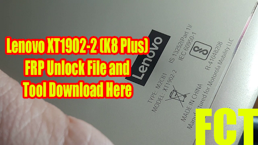 Lenovo K8 Plus (XT1902-2) FRP Reset File and Tool Free Download