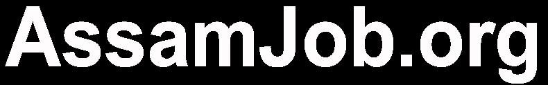 AssamJob.Org :: Job in Assam, Latest Assam Job & North East India