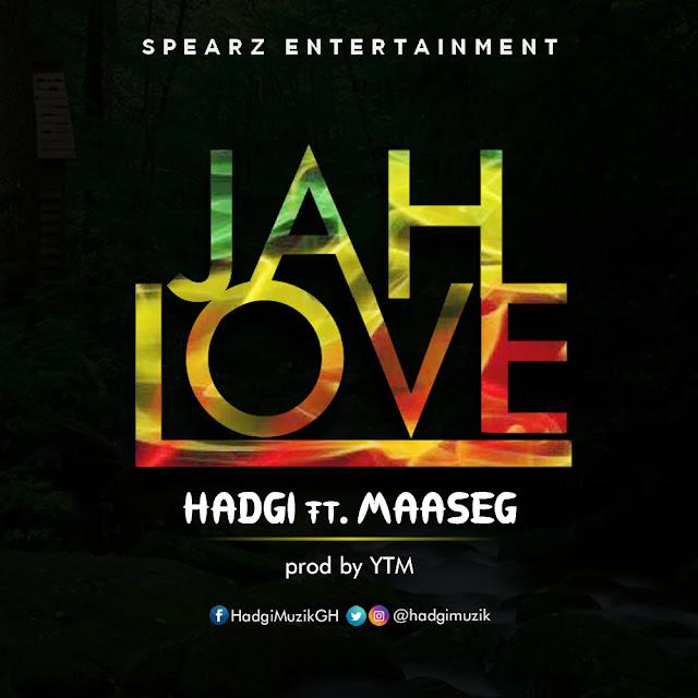 HadgiMuzik - Jah Love ft Maaseg Dagaati